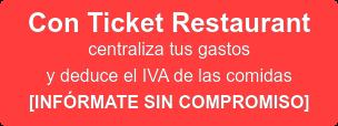 Con Ticket Restaurant centraliza tus gastos y deduce el IVA de las comidas [INFÓRMATE SIN COMPROMISO]