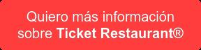 Quiero más información sobre Ticket Restaurant
